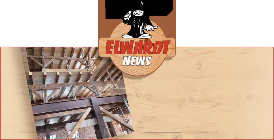 Neues bei Zimmerei Elwardt!